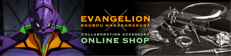 EVENGELION x KOUBOU HANAKARAKUSA COLLABORATION ACCESSARY ONLINE SHOP